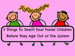 Aging out of Foster Care - 5 Important Lessons for foster children